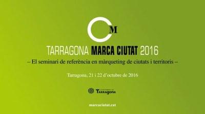 Tarragona acollirà demà i dissabte el Seminari Marca Ciutat