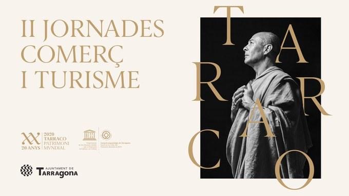 L'Ajuntament organitza les II Jornades de Comerç i Turisme en el marc dels actes dels 20 anys de Tàrraco Patrimoni Mundial