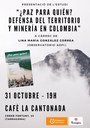 """¿Paz para quién? Defensa del territorio y minería en Colombia"""""""