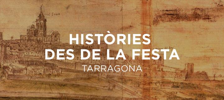 Quina relació hi ha entre les festes i la història de Tarragona?