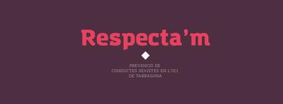 """La campanya """"Respecta'm""""sortirà al carrer per les festes de Santa Tecla"""