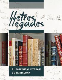 """Dimecres s'obrirà al públic l'exposició """"Lletres llegades. El patrimoni literari de Tarragona"""""""