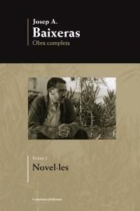 Dimarts 12 de març tindrà lloc la presentació del segon volum de l''Obra completa' de Josep A. Baixeras (Volum 2. Novel·les)