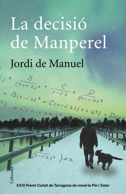 El Premi Pin i Soler 'La decisió de Manperel' ja és a la venda