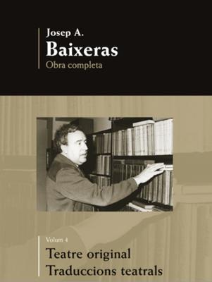 Presentació del IV volum de les obres completes de Josep A. Baixeras