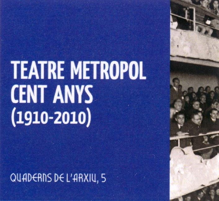 Presentació del llibre Teatre Metropol. Cent anys (1910-2010)