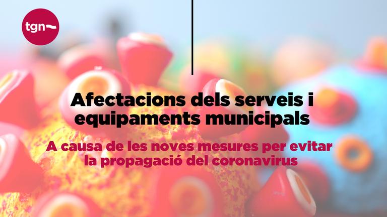Afectacions dels serveis i equipaments municipals en relació a les noves mesures del PROCICAT
