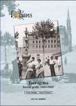 Presentació del llibre 'Tarragona. Recull gràfic 1863-1967'