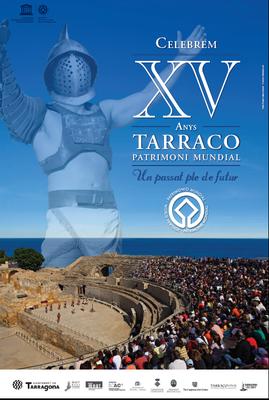 Principals actes del cap de setmana amb motiu del XVè aniversari de Tàrraco Patrimoni Mundial