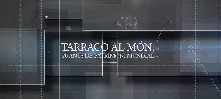TAC12 estrena el documental 'Tàrraco al món, vint anys de Patrimoni Mundial'
