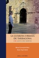 La Guàrdia Urbana de Tarragona. 150 anys de servei