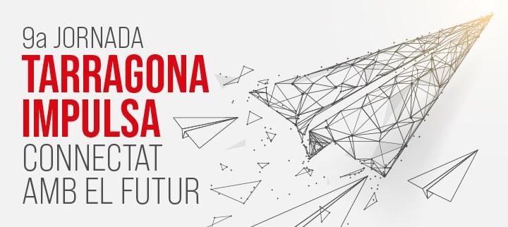 Arriba la 9a Jornada Tarragona Impulsa