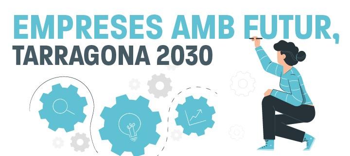 """L'Ajuntament de Tarragona amplia el període de preinscripció al programa d'acompanyament """"Empreses amb futur, Tarragona 2030"""""""
