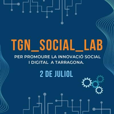 L'Ajuntament de Tarragona Impulsa el TGN_SOCIAL_LAB per promoure la innovació social i digital oberta